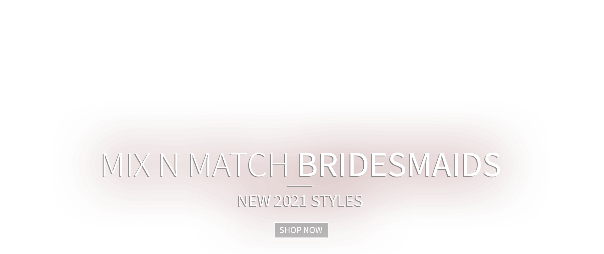 Spring 2021 Mix and Match Bridesmaid Dresses